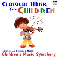 Classical Music for Children: Lullabies and Children's Music — Children's Music Symphony