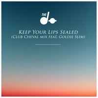 Keep Your Lips Sealed — The Dø