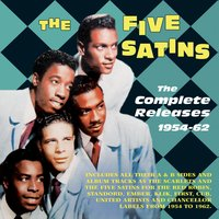 The Complete Releases 1954-62 — The Five Satins