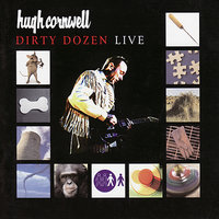 Dirty Dozen Live — Hugh Cornwell