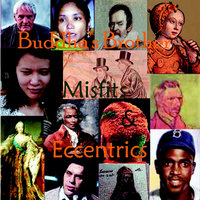 Misfits & Eccentrics — Buddha's Brother
