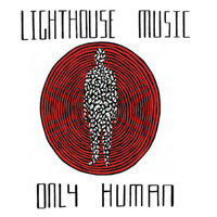 Only Human — Lighthouse Music