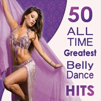 50 All Time Greatest Belly Dance Hits — сборник