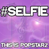 #selfie - Tribute to the Chainsmokers — This Is Popstarz