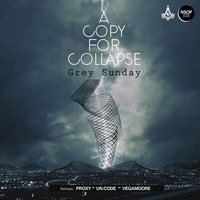 Grey Sunday EP — A Copy For Collapse