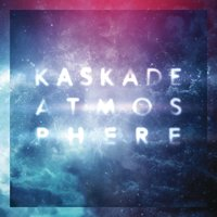 Atmosphere — Kaskade