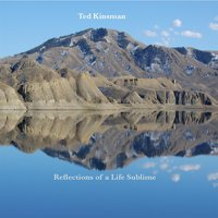 Reflections of a Life Sublime — Ted Kinsman