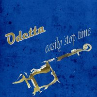 Easily Stop Time — Odetta