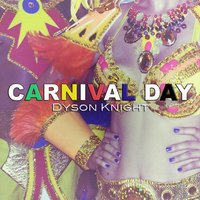 Carnival Day — Dyson Knight