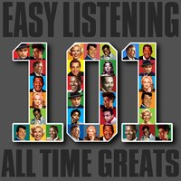 Easy Listening - 101 All Time Greats — сборник