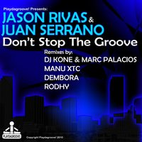 Don't Stop the Groove — Jason Rivas, Juan Serrano