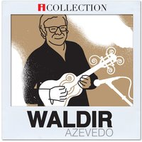 iCollection - Waldir Azevedo — Waldir Azevedo