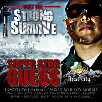 Only the Strong Survives — Superstar Guess