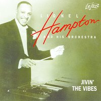 Jivin' The Vibes — Lionel Hampton and His Orchestra