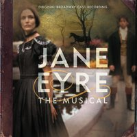 «Джейн Эйр» — Original Broadway Cast Recording, Original Broadway Cast of Jane Eyre: The Musical
