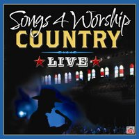Songs 4 Worship Country Live — Songs 4 Worship Country Live