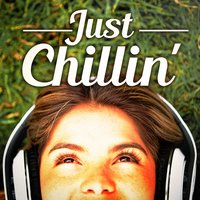 Just Chillin' (Chillout and Lounge Music for Staying Zen and Laidback) — Chill Out