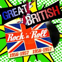 Great British Rock 'N' Roll 1956-1957 — сборник