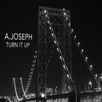 Turn It Up — A. Joseph