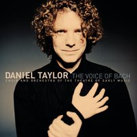 The Voice of Bach — Иоганн Себастьян Бах, Daniel Taylor, Choir of the Theatre of Early Music