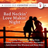 Red Neckin' Love Makin' Night: Good Old Country Music,Vol.2 — сборник