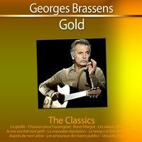 Gold - The Classics: Georges Brassens — Georges Brassens
