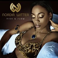 Nice and Slow — Nordia Witter