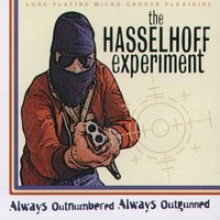 Always Outnumbered Always Outgunned — The Hasselhoff Experiment