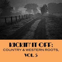 Kickin' It Off: Country & Western Roots, Vol. 5 — сборник