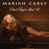 Don't Forget About Us — Mariah Carey
