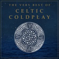 The Very Best of Celtic Coldplay — Celtic Angels