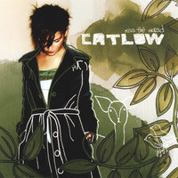 Kiss the World — Catlow