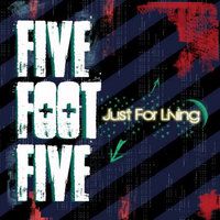 Just For Living — Five Foot Five