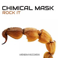 Rock It — Chimical Mask