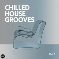 Chilled House Grooves, Vol. 3 — сборник