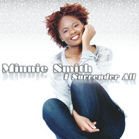I Surrender All — Minnie Smith
