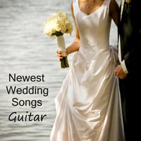 The Newest Wedding Songs:  Guitar — Wedding Music Experts