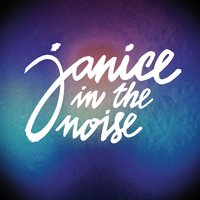 EP — Janice In The Noise