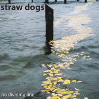 No Dividing Line — Straw Dogs