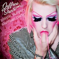 Plastic Surgery Slumber Party EP — Jeffree Star