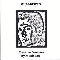 Made in America by Mexicans — Gualberto