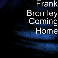 Coming Home — Frank Bromley