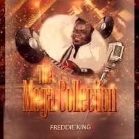 The Mega Collection — Freddy King