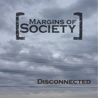 Disconnected — Margins of Society