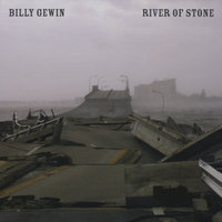 River Of Stone — Billy Gewin