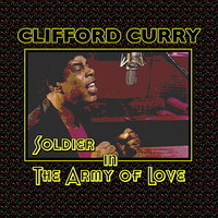 Soldier in the Army of Love — Clifford Curry