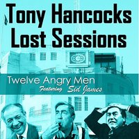 Lost Sessions - Twelve Angry Men — Tony Hancock, Sid James