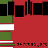 Be Cool — Speedsquare