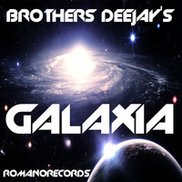 Galaxia - Single — Brothers Deejay's