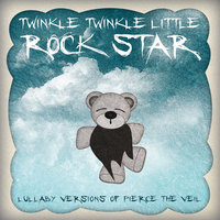 Lullaby Versions of Pierce the Veil — Twinkle Twinkle Little Rock Star